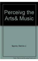 "Perceiving The Arts"" An Introduction to the: Dennis J. Sporre"