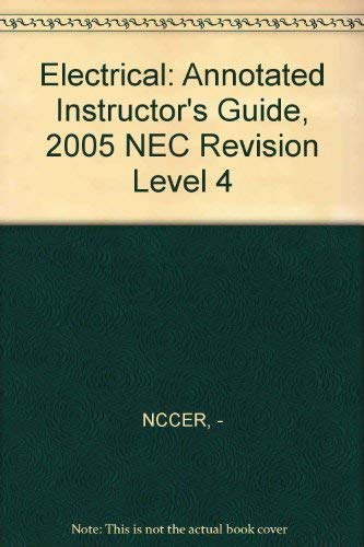 9780131682375: Electrical: Annotated Instructor's Guide, 2005 NEC Revision Level 4