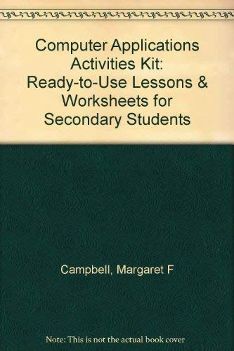 9780131682610: Computer Applications Activities Kit: Ready to Use Lessons & Worksheets for Secondary Students