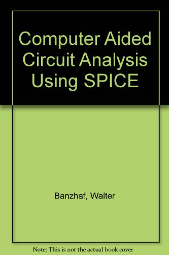 9780131683945: Computer Aided Circuit Analysis Using SPICE