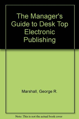 9780131685840: The Manager's Guide to Desktop Electronic Publishing