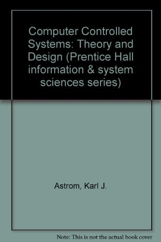 9780131686007: Computer Controlled Systems: Theory and Design (Prentice Hall information & system sciences series)