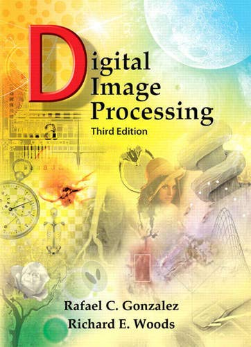 Digital Image Processing (3rd Revised edition): Richard Woods, Daniel J. Czitrom, Susan Armitage, ...