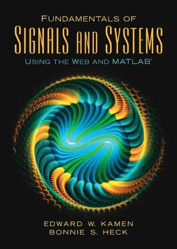 9780131687370: Fundamentals of Signals and Systems Using the Web and Matlab