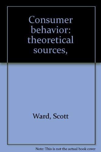 9780131693913: Title: Consumer behavior theoretical sources