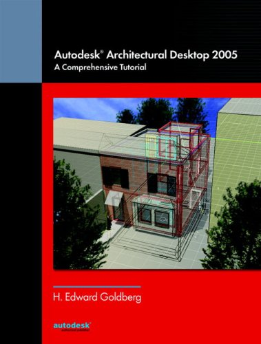 9780131701243: Autodesk(R) Architectural Desktop 2005: A Comprehensive Tutorial