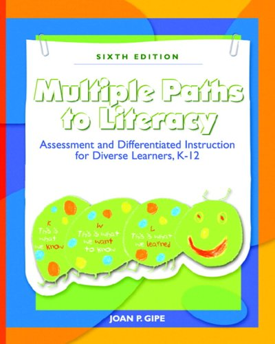 9780131702073: Multiple Paths to Literacy: Assessment and Differentiated Instruction for Diverse Learners, K-12 (6th Edition)