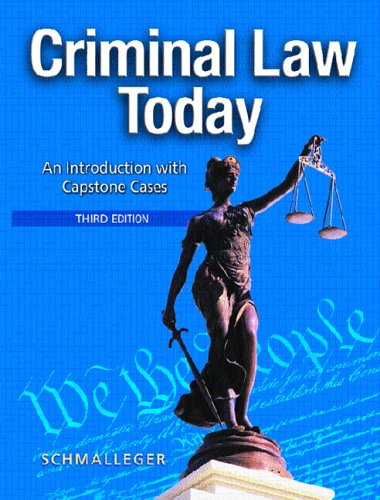 9780131702875: Criminal Law Today: An Introduction with Capstone Cases (3rd Edition)