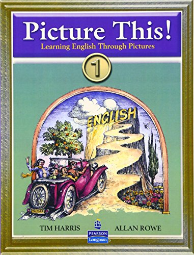 9780131703360: Picture This! Learning English Through Pictures, Book 1 (Bk. 1)