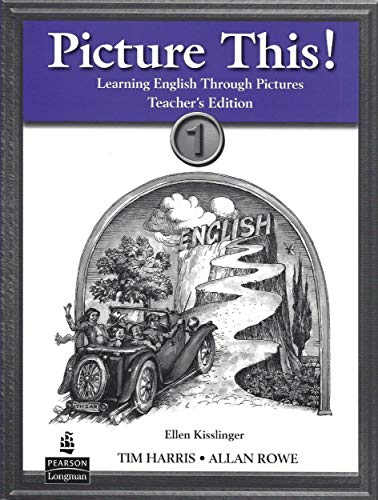Picture This: Teaching English Through Pictures, Book: Rowe, Allan,Harris, Tim
