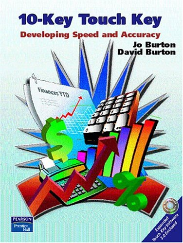 10-Key Touch Key: Developing Speed and Accuracy (Paperback): David Burton, Jo Burton
