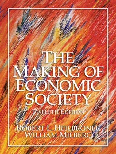 9780131704251: The Making of Economic Society (Heilbroner, Robert L//Making of Economic Society)