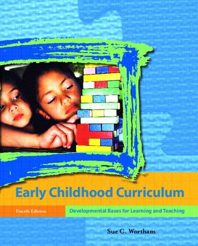 9780131704404: Early Childhood Curriculum: Developmental Bases for Learning and Teaching (4th Edition)