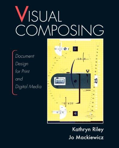 9780131706743: Visual Composing: Document Design for Print and Digital Media