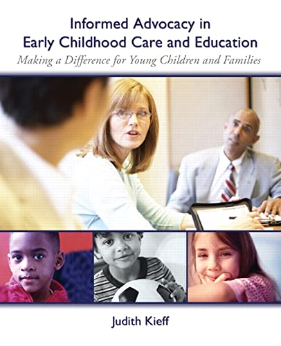 9780131707337: Informed Advocacy in Early Childhood Care and Education: Making a Difference for Young Children and Families