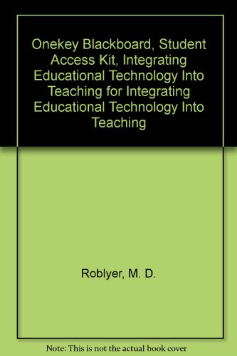 9780131707450: Onekey Blackboard, Student Access Kit, Integrating Educational Technology Into Teaching for Integrating Educational Technology Into Teaching