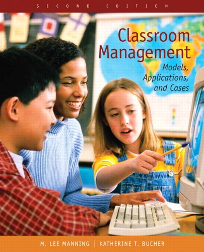 Classroom Management: Models, Applications, and Cases (2nd: Manning, M. Lee;