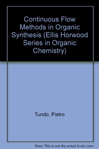 9780131707887: Continuous Flow Methods in Organic Synthesis (Ellis Horwood Series in Organic Chemistry)
