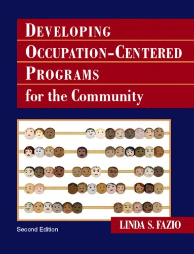 9780131708082: Developing Occupation-Centered Programs for the Community (2nd Edition)
