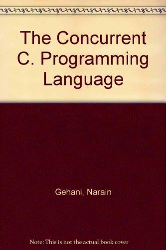 9780131708204: The Concurrent C. Programming Language