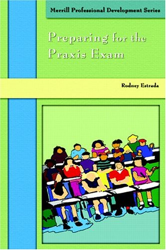 9780131708525: Preparing for the Praxis Exams (Professional Development) (Merrill Professional Development Series)