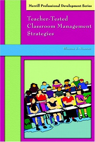 9780131708556: Teacher Tested Classroom Management Strategies