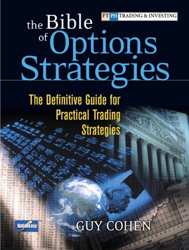 9780131710665: The Bible of Options Strategies: The Definitive Guide for Practical Trading Strategies (Financial Times Prentice Hall Books)