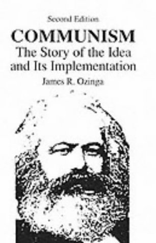 9780131711259: Communism: The Story Of The Idea & Its Implementation (2nd Edition)