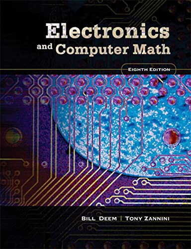 Electronics and Computer Math (8th Edition): Bill R. Deem; Tony Zannini