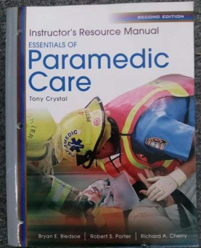 Instructor's Resource Manual Essentials of Paramedica Care: Porter, Cherry Bledsoe
