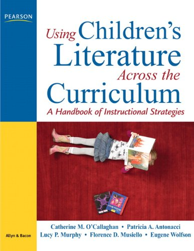 9780131711914: Using Children's Literature Across the Curriculum: A Handbook of Instructional Strategies