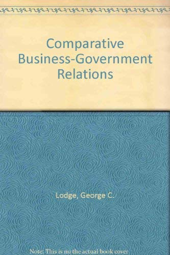 9780131712997: Comparative Business-Government Relations