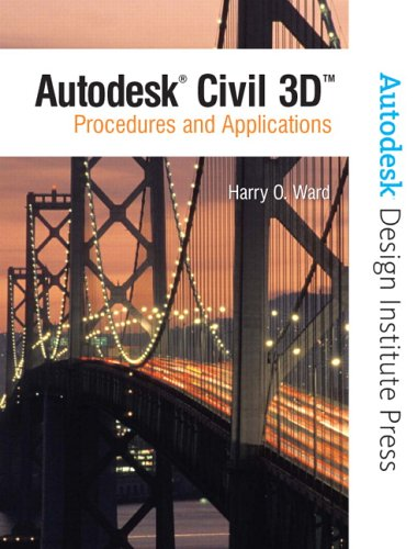 9780131713505: NEW Autodesk Civil 3D: Procedures & Applications