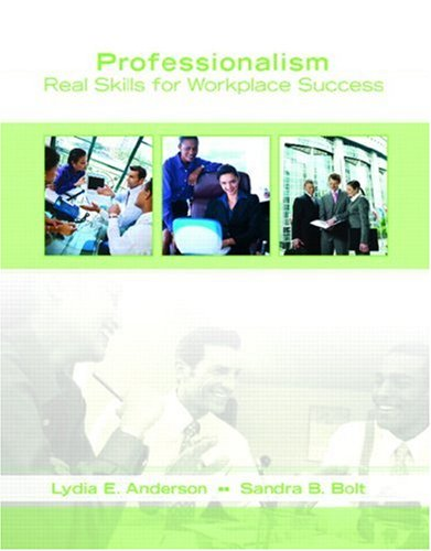 Professionalism: Real Skills for Workplace Success: Anderson, Lydia E.;