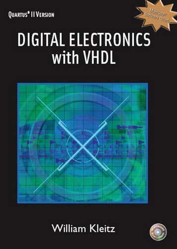 Digital Electronics with VHDL (Quartus II Version): William Kleitz
