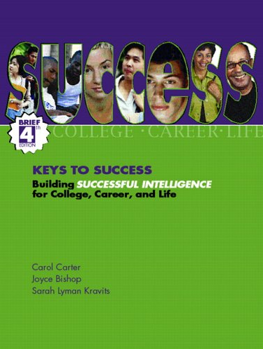 9780131715240: Keys to Success: Building Successful Intelligence for College, Career and Life, Brief Edition (4th Edition)