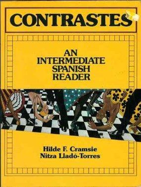 Contrastes: An Intermediate Spanish Reader: Cramsie, Hilde F.,