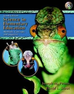 9780131716018: Science in Elementary Education: Methods, Concepts and Inquiries (10th Edition)