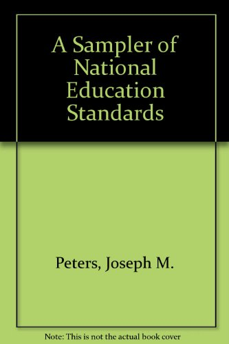 A Sampler of National Education Standards: Peters, Joseph M.,