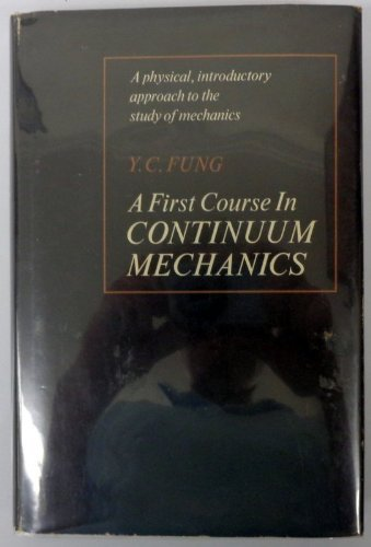 A first course in continuum mechanics: Y. C Fung