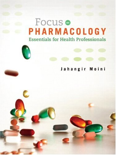Focus on Pharmacology: Essentials for Health Professionals: Jahangir Moini
