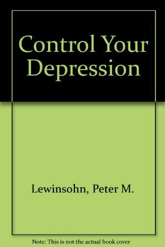 9780131716940: Control Your Depression (The Self-management psychology series)