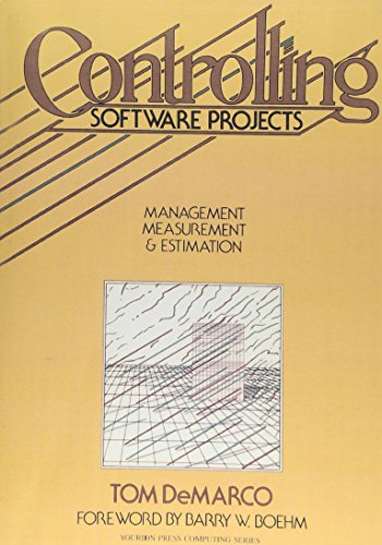 9780131717114: Controlling Software Projects: Management, Measurement, and Estimates: Management, Measurement and Estimation (Yourdon Press)