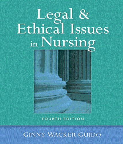 9780131717626: Legal and Ethical Issues in Nursing (4th Edition)