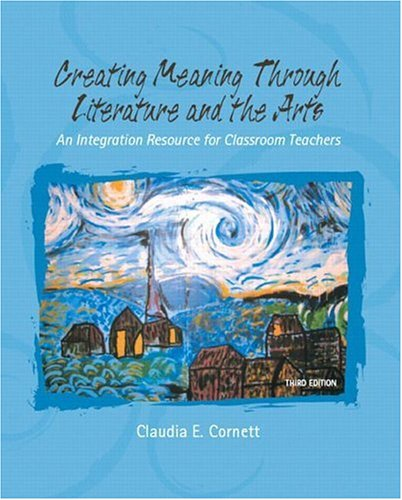 9780131718784: Creating Meaning Through Literature and the Arts: An Integrated Resource for Classroom Teachers (3rd Edition)