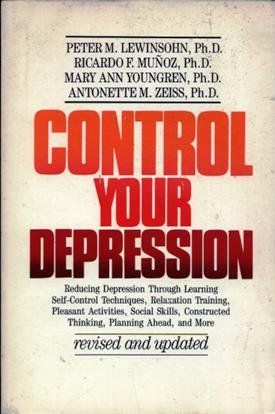 CONTROL YOUR DEPRESSION (REVISED AND UPDATED): PETER M. LEWINSOHN,