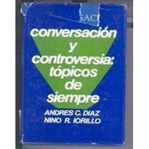 9780131719347: Conversacion y Controversia: Topicos de Siempre (Spanish Edition)