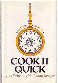 9780131719590: Cook It Quick: 203 Delicious Half-Hour Recipes