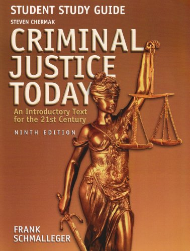 Student Study Guide for Criminal Justice Today: Schmalleger, Frank, Chermack,