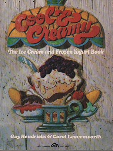 9780131719675: Cool & Creamy: The Ice Cream and Frozen Yogurt Book